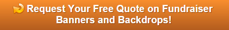 Free quote on banners and backdrops for fundraisers in Orange County