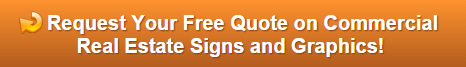 Free quote on real estate signs and graphics for Orange County