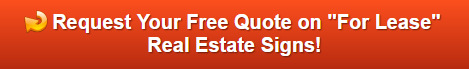 Free Quote on Commercial For Lease Real Estate Signs in Orange County CA
