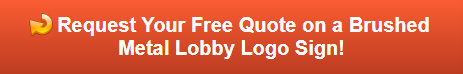 Free quote on brushed metal lobby logo signs