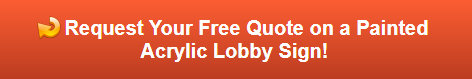 Free quote on painted acrylic lobby signs in Elmhurst IL