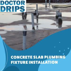 Concrete Slab Plumbing Installation