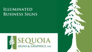 Illuminated Business Signs - Sequoia Signs - Sign Company Pleasant Hill, CA