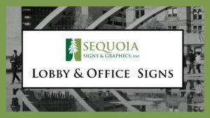 Lobby & Reception Signs - Sequoia Signs Pleasant Hill, CA